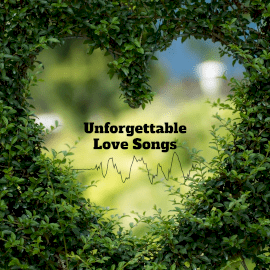 Online Editable Unforgettable Love Songs Promo Music Audiogram
