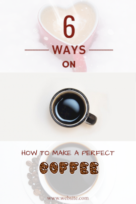 Online Editable Coffee Making Tips Ad Collage Design Pinterest Graphic