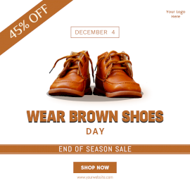 Online Editable Wear Brown Shoes Day December 4 Sale with a pair of Branded shoe Social Media Post