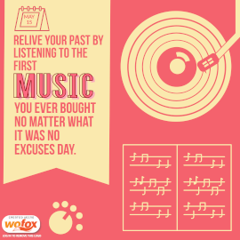 Online Editable Relive Your Past By Listening to the First Music You Ever Bought No Matter What It Was No Excuses Day May 15 Instagram Post