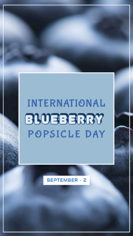 Online Editable International Blueberry Popsicle Day Story Design