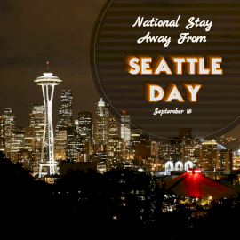 National Stay Away From Seattle Day -  Instagram Post